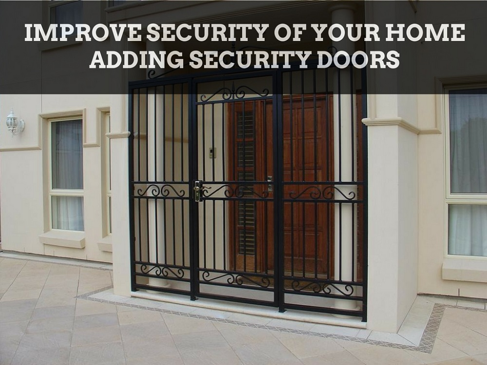 Improve Security of Your Home Adding Security Doors